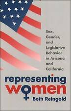 Representing Women: Sex, Gender, and Legislative Behavior in Arizona and Califor