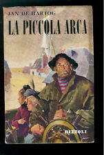 DE HARTOG JAN LA PICCOLA ARCA  RIZZOLI 1955  I EDIZ. SIDERA
