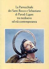 The parish Saints Rocco and Sebastian of Parodi Ligure between Med. and Contemp.