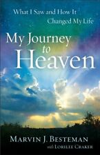 My Journey to Heaven: What I Saw and How It Change