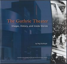 The Guthrie Theater: History, Images and Inside Stories (2006) NEW HC/DJ 1ST/1ST
