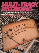 Multi-Track Recording: A Technical & Creative Guide for the Musician &-ExLibrary