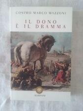 Il dono è il dramma - Cosimo Marco Mazzoni - Ed. Bompiani - 2016