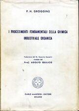 P. H. Groggins I PROCEDIMENTI FONDAMENTALI DELLA CHIMICA INDUSTRIALE ORGANICA