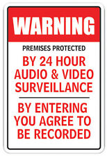 PREMISES PROTECTED BY 24H AUDIO & VIDEO Novelty Sign surveillance camera