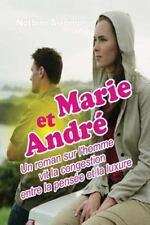 Marie et Andr': Marie et Andr' : Un Roman Sur l'homme Vit la Congestion Entre...