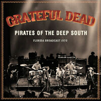 The Grateful Dead : Pirates of the Deep South: Florida Broadcast 1970 CD (2018)