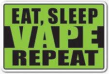 EAT SLEEP VAPE REPEAT Novelty Sign vaping e-cig joke parking gift