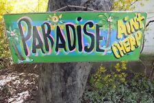PARADISE AIN'T CHEAP - TIKI HUT TROPICAL BAR PARROTHEAD POOL PATIO SIGN PLAQUE