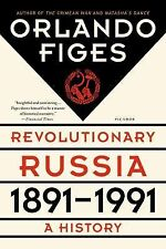 Revolutionary Russia, 1891-1991 : A History by Orlando Figes (2015, Paperback)