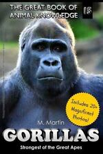 The Great Book of Animal Knowledge: Gorillas : Strongest of the Great Apes by.