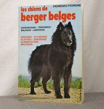LES CHIENS DE BERGER BELGES; Fiorenzo Fiorone; 1979; French; VGC