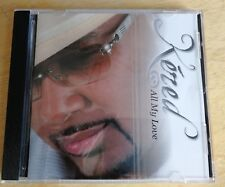 KERED    -   ALL MY LOVE   ----- MEGA RARE INDIE R&B SOUL CD
