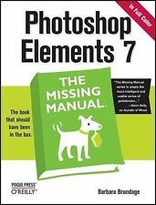 NEW Photoshop Elements 7: The Missing Manual by Barbara Brundage PB B201
