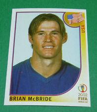 N°294 BRIAN McBRIDE USA PANINI FOOTBALL JAPAN KOREA 2002 COUPE MONDE FIFA