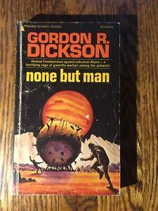NONE BUT MAN  by Gordon R. Dickson vintage 1974 Pyramid paperback SCI FI CLASSIC