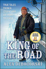 King of the Road: True Tales from a Legendary Ice Road Trucker-ExLibrary