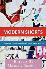 Modern Shorts: 18 Short Stories From Fiction Attic Press (Fiction Attic Press An