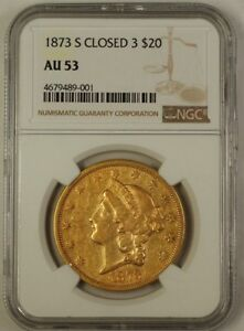 1873-S Closed 3 Liberty $20 Gold Coin Double Eagle NGC AU-53