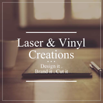 Laser And Vinyl Creations