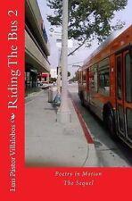 Riding the Bus 2 : The Sequel by Luís Villalobos (2013, Paperback)
