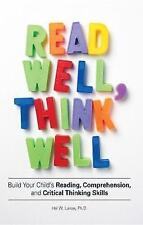 Read Well, Think Well: Build Your Child's Reading, Comprehension, and-ExLibrary