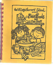 WEST LAFAYETTE IN 1986 FIXIN FOODS & FUN STUFF COOK BOOK *VILLAGE NURSERY SCHOOL