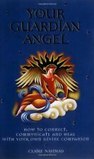 Your Guardian Angel: How to Connect, Communicate, and Heal with Your Own Divin,