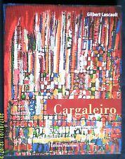 Cargaleiro. Gilbert Lascault. Palantines 2003.