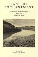 Land of Enchantment : Memoirs of Marian Russell Along the Santa Fe Trail : As...