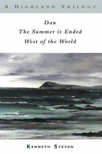 A Highland Trilogy: Dan AND The Summer is Ended AND West of the World, Steven, K