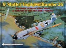 9. Staffel/Jagdgeschwader 26 : The Battle of Britain Photo Album of Luftwaffe...
