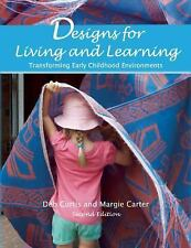 DESIGNS FOR LIVING AND LEARNING By Deb Curtis & Margie Carter 2nd Edition 2015