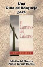 Una Guia de Bosquejo Para El Camino del Calvario de Roy Hession (Edicion del Mae
