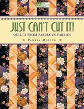 """Just Can't Cut It!: Quilts from Fabulous Fabrics """"Print on Demand Edition"""" by M"""