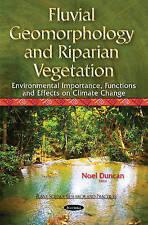Fluvial Geomorphology & Riparian Vegetation. Environmental Importance, Functions