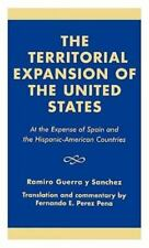 The Territorial Expansion of the United States: At the Expense of-ExLibrary