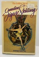 The Golden Age of Canadian Figure Skating by David Young (1984, Book, Illustrate