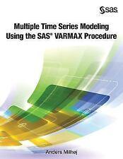 Multiple Time Series Modeling Using the SAS Varmax Procedure by Anders Milhoj...