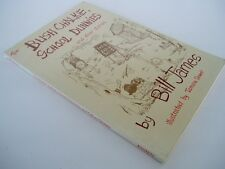 BUSH CHALKIE, SCHOOL DUNNIES and other stories - Bill James