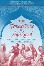 The Female Voice in Sufi Ritual : Devotional Practices of Pakistan and India...