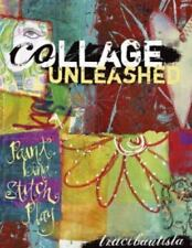 Collage Unleashed by Traci Bautista (2006, Paperback)