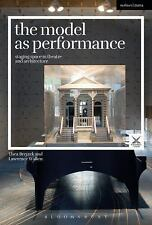 Performance and Design: The Model As Performance : Staging Space in Theatre...