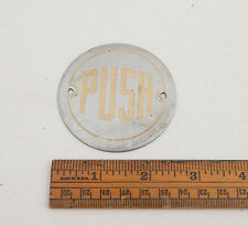 Round Art Deco Push Chrome plated Brass Small Metal Sign (A2L)