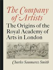 The Company of Artists : The Origins of the Royal Academy of Arts in London HB