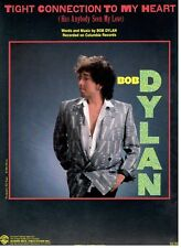 "BOB DYLAN ""TIGHT CONNECTION TO MY HEART"" SHEET MUSIC-1985-EXTREMELY RARE-NEW!!"