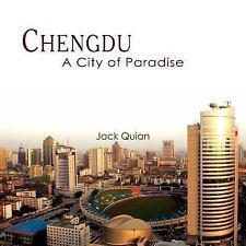Chengdu: A City of Paradise: By Jack Quian