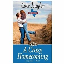 A Crazy Homecoming by Cate Baylor (2013, Paperback)