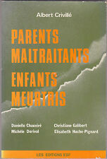 Parents maltraitants, enfants meurtris Albert CRIVILLE
