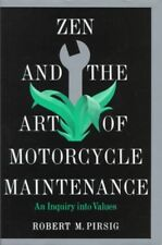 Zen and the Art of Motorcycle Maintenance : An Inquiry into Values, Hardcover...